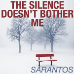 """Sarantos - """"The Silence Doesn't Bother Me"""""""
