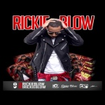 "Rickie Blow (@1rickieblow) - ""If I Have 2"""