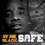 """Big Bank Black (@ducttapeent6) - """"Safe"""""""