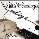 """Mike Bonanza - """"Blues No.1"""""""