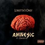 "Loretta's Only (@Lorettasonly) Ft. Dmeechi - ""Amnesic"""