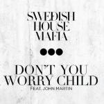 """Swedish House Mafia (@WeAreBigBang) - """"Don't You Worry Child"""""""