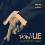 "Bullet Ft. Hoodrich Pablo Juan - ""Don't Lie"""