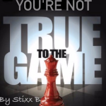 "Stixx B (@Stixx_B) - ""You're Not True To The Game"""