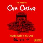 """Richie Wess (@RICHIEWESS) Ft. Fat Joe - """"Cha Ching"""""""