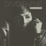 """David Shane (@DavidShaneMusic) - """"Death of Me"""""""
