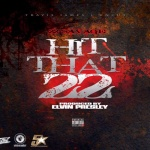 "22 Savage (@IAM22SAVAGE) - ""Hit That 22"""