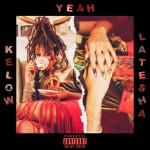 "Kelow Latesha (@SuperKelow) - ""Yeah"""