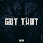 "MC Eiht (@eiht0eiht) Ft. DJ Premier - ""Got That"""