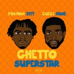 "Pakman Jitt Ft. Gucci Mane - ""Ghetto Superstar"""