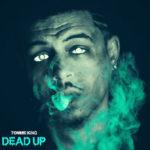 """Tommie King (@Zone6ix) - """"Dead Up"""""""