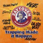 """Zaytoven (@zaytovenbeatz) - """"Trapping Made It Happen"""" [Mixtape]"""