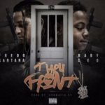 "Fredo Santana (@FREDOSANTANA300) Ft. Baby CEO (@ceobudgang) - ""Thru The Front"""