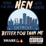 "Thatboy Hen - ""Better You Than Me"""