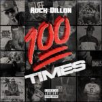 "Rock Dillon (@rockdillonmusic) - ""100x"" #Featured"