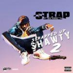 "Strap Da Fool (@strapdafool) - ""Strapped Up Shawty 2"" [Mixtape]"