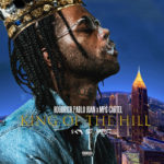 "Hoodrich Pablo Juan (@Hoodrich_Pablo) - ""King Of The Hill"""