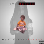 "Jett Huncho (@kinggjettt) - ""My Brother's Keeper"" [Mixtape]"