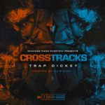 "Trap Dickey - ""CrossTracks"" [Mixtape]"