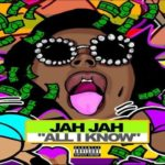 "Jah Jah (@JAHJAH8) - ""All I Know"" #HeatOfTheWeek"