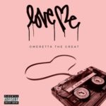 "Omeretta The Great (@omeretta4l) - ""Love Me"""