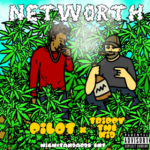 "Pilot The Chain$moker Ft. Trippy Tha Kid - ""Networth"""
