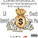 "LB_Quanni (@LB_Quanni) - ""Check On Me"""