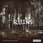 "Diggins (@ItsDiggins) - ""Ruins"""