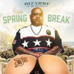"""Bizarre (@bizarresworld) - """"Spring Break"""" [Mixtape]"""