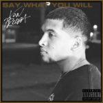 """Von Prospa (@VonProspa) - """"Say What You Will"""" [Album]"""