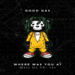 "Good Gas (@goodgas) Ft. Matt Ox & FKi 1st - ""Good Gas"" #HeatOfTheWeek"