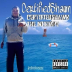 "Certifiedshawn (@7kingshawn) - ""THE Mixtape"" [Mixtape]"