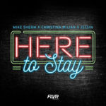 "Mike Sherm (@mike_sherm) Ft. Christina Millian (@christinamilian) - ""Here To Stay"""