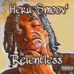 """Heru Smoov' (@heru_smoov) - """"Relentless"""" [Mixtape]"""